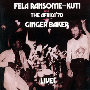FELA RANSOME KUTI and THE AFRICA 70 with GINGER BAKER – Live