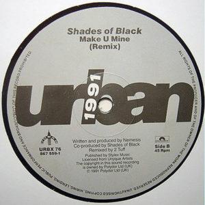 SHADES OF BLACK – Make U Mine