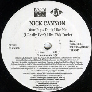 NICK CANNON – Your Pops Don't Like Me ( I Really Don't Like This Dude )