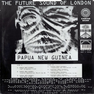THE FUTURE SOUND OF LONDON – Papua New Guinea