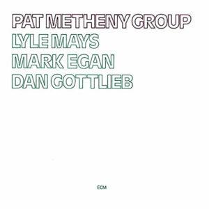 PAT METHENY GROUP – Pat Metheny Group