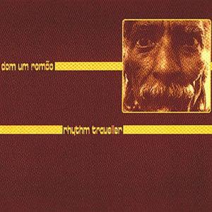 DOM UM ROMAO – Rhythm Traveller
