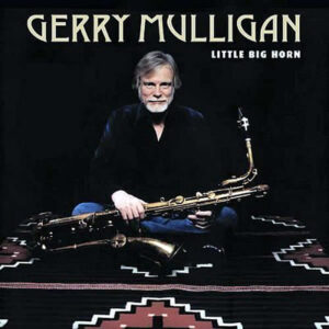 GERRY MULLIGAN – Little Big Horn