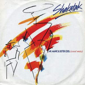 SHAKATAK - Mr Manic & Sister Cool