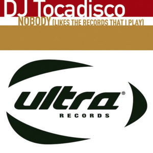 DJ TOCADISCO – Nobody ( Likes The Records That I Play )