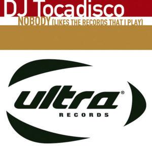 DJ TOCADISCO - Nobody ( Likes The Records That I Play )