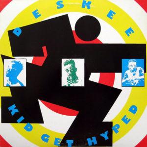 DESKEE – Kid Get Hyped Remixes
