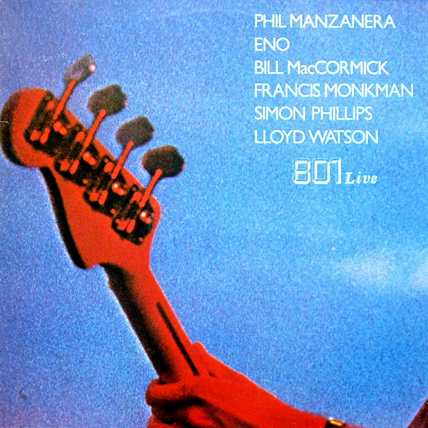 PHIL MANZANERA, ENO, BILL MacCORMICK, FRANCIS MONKMAN, SIMON PHILLIPS & LLOYD WATSON - 801 Live