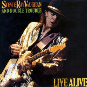 STEVIE RAY VAUGHAN AND DOUBLE TROUBLE - Live Alive