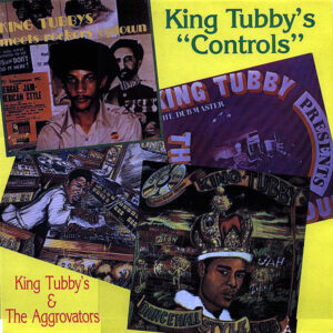 KING TUBBY' S & THE AGGROVATORS - Controls
