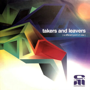 TAKERS & LEAVERS - A Different Point Of View EP