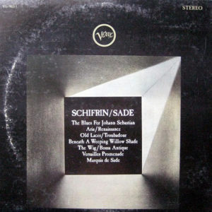 LALO SCHIFRIN –  The Dissection And Reconstruction Of Music From The Past As Performed By The Inmates Of Lalo Schifrin's Demented Ensemble As A Tribute To The Memory Of The Marquis De Sade