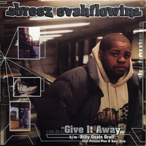 BREEZ EVAHFLOWIN' feat POISON PEN & VAST AIRE – Give It Away/Billy Goats Gruff