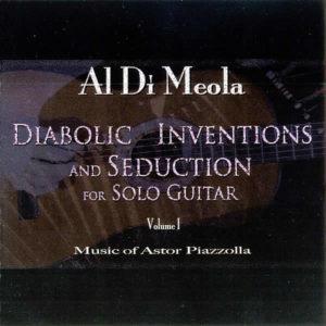 AL DI MEOLA - Diabolic Inventions And Seduction For Solo Guitar Volume 1 ( Music Of Astor Piazzola ) ( 180 grams vinyl )