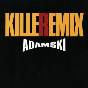 ADAMSKI – Killer Remix