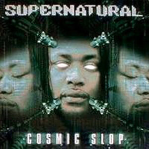 SUPERNATURAL – Cosmic Slop/Work It Out
