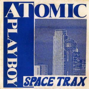 SPACE TRAX – Atomic Playboy