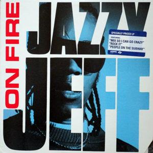 JAZZY JEFF – On Fire