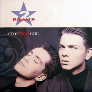 2 BRAVE – Stop That Girl