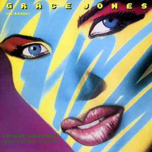 GRACE JONES - I'm Not Perfect ( But I'm Perfect For You )