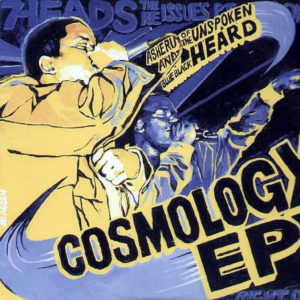 ASHERU & BLUE BLACK OF THE UNSPOKEN HEARD present – Cosmology The Ep