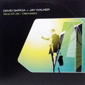 DAVID GARCIA & JAY WALKER - Slice Of Life/Diskolated