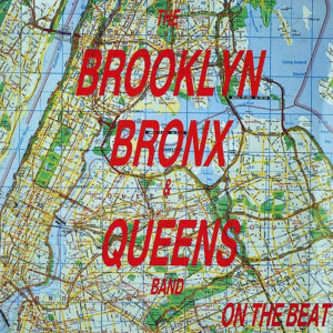 THE BROOKLYN BRONX & QUEENS BAND - On The Beat