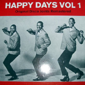 VARIOUS - Happy Days Volume 1 Original Disco Joints Remastered