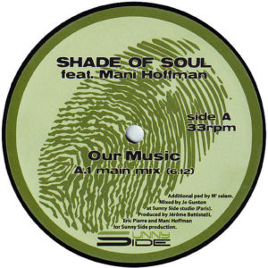 SHADES OF SOUL feat MANI HOFFMAN – Our Music