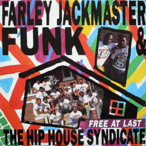 FARLEY JACKMASTER FUNK & THE HIP HOUSE SYNDICATE – Free At Last