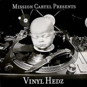 MISSION CARTEL presents – Vinyl Hedz