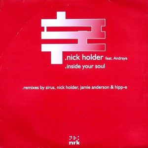 NICK HOLDER feat ANDRAYA - Inside Your Soul