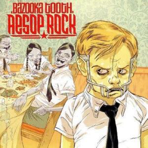 AESOP ROCK – Bazooka Tooth