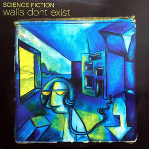 SCIENCE FICTION - Walls Don't Exist
