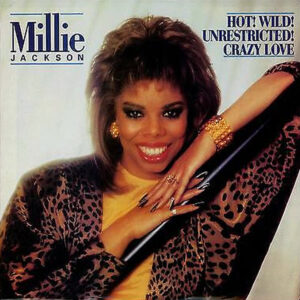 MILLIE JACKSON – Hot! Wild! Unrestricted! Crazy Love