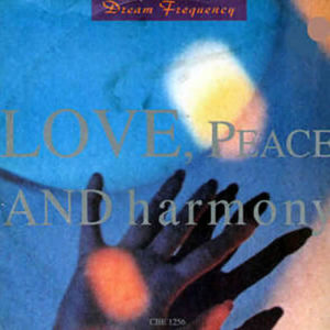 DREAM FREQUENCY – Love, Peace And Harmony