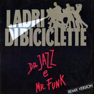 LADRI DI BICICLETTE - Dr Jazz & Mr Funk