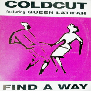 COLDCUT feat QUEEN LATIFAH – Find A Way