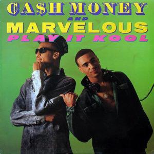 CA$H MONEY & MARVELOUS – Play It Kool