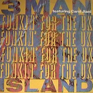 3 MAN ISLAND feat CAROL JIANI - Funkin' For The Uk