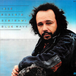 JOSE' ROBERTO BERTRAMI - Blue Wave