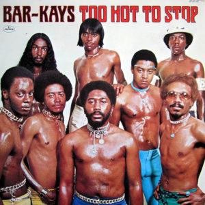 BAR-KAYS – Too Hot To Stop