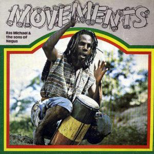 RAS MICHAEL & THE SONS OF NEGUS – Movements