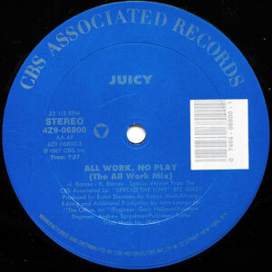 JUICY - All Work, No Play