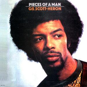 GIL SCOTT – HERON – Pieces Of a Man