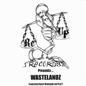 WASTELANDZ feat KWASI MODOUGH and R.A.P. - King Of Luck/Lillin' Competition