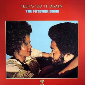 THE FATBACK BAND – Let's Do It Again