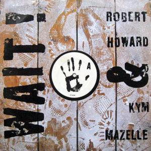 ROBERT HOWARD & KYM MAZELLE – Wait
