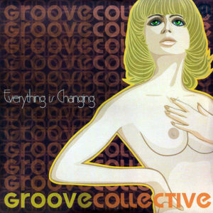 GROOVE COLLECTIVE – Everything Is Changing