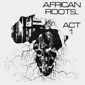 BULLWACKIES ALL STARS – African Roots… Act 1